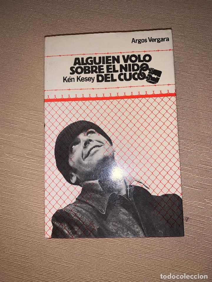 'ALGUIEN VOLÓ SOBRE EL NIDO DEL CUCO' DE KEN KEY. EDITORIAL ARGOS VERGARA (Libros de Segunda Mano (posteriores a 1936) - Literatura - Narrativa - Otros)
