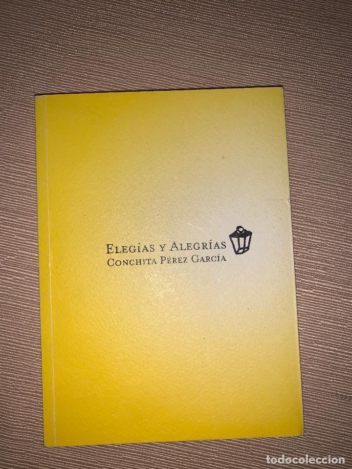 'ELEGÍAS Y ALEGRÍAS' DE CONCHITA PÉREZ GARCÍA. FUNDACIÓN DIÓGENES. ELDA (ALICANTE) (Libros de Segunda Mano (posteriores a 1936) - Literatura - Narrativa - Otros)