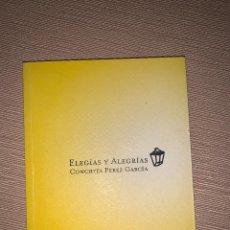 Libros de segunda mano: 'ELEGÍAS Y ALEGRÍAS' DE CONCHITA PÉREZ GARCÍA. FUNDACIÓN DIÓGENES. ELDA (ALICANTE). Lote 278641868