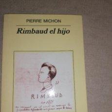 Libros de segunda mano: RIMBAUD EL HIJO. TRADUCCIÓN DE UNA PÉREZ RUIZ. - MICHON, PIERRE. ANAGRAMA 2001 115PP. Lote 278680638