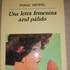 Libros de segunda mano: UNA LETRA FEMENINA AZUL PÁLIDO - FRANZ WERFEL ANAGRAMA 1994 140PP. Lote 278680868