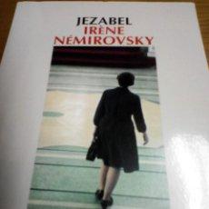 Libros de segunda mano: JEZABEL, IRENE NEMIROVSKY. Lote 278939193