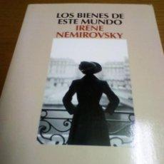 Libros de segunda mano: LOS BIENES DE ESTE MUNDO, IRENE NEMIROVSKY. Lote 278939543