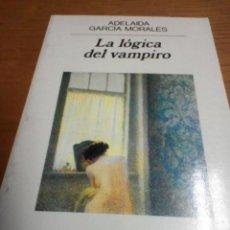 Libros de segunda mano: LA LÓGICA DEL VAMPIRO, ADELAIDA GARCÍA MORALES. Lote 278940448