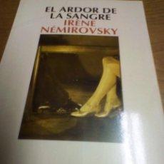 Libros de segunda mano: EL ARDOR DE LA SANGRE, IRENE NEMIROVSKY. Lote 278941343