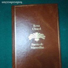 Libros de segunda mano: ROSA CHACEL. BARRIO DE MARAVILLAS. SEIX BARRAL 1985.. Lote 279372608