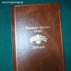 Libros de segunda mano: FERNANDO SANCHEZ DRAGO. ELDORADO. PLANETA 1985.. Lote 279372733