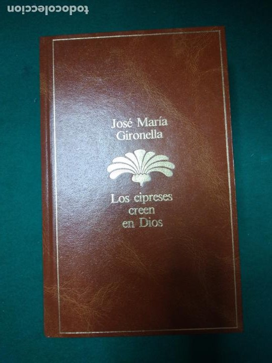 JOSE MARIA GIRONELLA. LOS CIPRESES CREEN EN DIOS. PLANETA 1985. (Libros de Segunda Mano (posteriores a 1936) - Literatura - Narrativa - Otros)