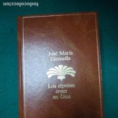 Libros de segunda mano: JOSE MARIA GIRONELLA. LOS CIPRESES CREEN EN DIOS. PLANETA 1985.. Lote 279377608