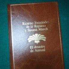 Libros de segunda mano: RICARDO FERNANDEZ DE LA REGUERA Y SUSANA MARCH. EL DESASTRE DE ANNUAL.PLANETA 1985.. Lote 279379553