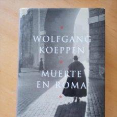 Libros de segunda mano: WOLFGANG KOEPPEN MUERTE EN ROMA. Lote 279413673