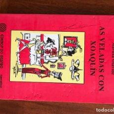 Libros de segunda mano: MARUXA OLAVIDE AS VELADAS CON XOAQUIN, EDICIÓS DO CASTRO. GALICIA. Lote 279414828