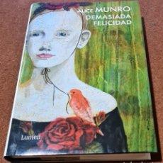 Libros de segunda mano: DEMASIADA FELICIDAD. ALICE MUNRO. Lote 280119218