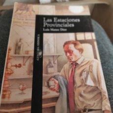 Libros de segunda mano: LAS ESTACIONES PROVINCIALES - LUIS MATEO DÍEZ. Lote 280119423