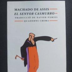 Libros de segunda mano: EL SENYOR CASMURRO. MACHADO DE ASSIS. Lote 280119468