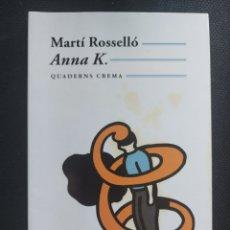 Libros de segunda mano: ANNA K. MARTÍ ROSSELLÓ. Lote 280119593