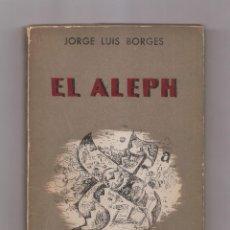 Libros de segunda mano: JORGE LUIS BORGES EL ALEPH SEGUNDA EDICIÓN 1952. Lote 280129328