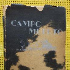 Libros de segunda mano: JUAN J. CORNAGLIA - CAMPO MUERTO - FIRMADO Y DEDICADO, PRIMERA EDICIÓN. Lote 280129448