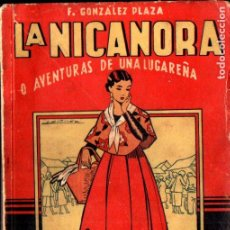 Libri di seconda mano: GONZÁLEZ PLAZA : LA NICANORA O AVENTURAS DE UNA LUGAREÑA (ZARAGOZA, 1951). Lote 281795953