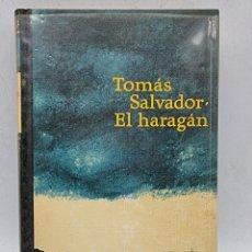 Libros de segunda mano: EL HARAGAN. TOMAS SALVADOR. ED. CIRCULO DE LECTORES. BARCELONA, 1968. PAGS: 226.. Lote 283516003