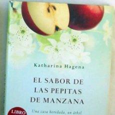 Libros de segunda mano: EL SABOR DE LAS PEPITAS DE MANZANA - KATHARINA HAGENA - ED. MAEVA 2011 - VER DESCRIPCIÓN. Lote 283938983