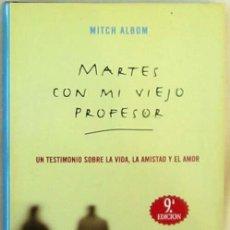 Libros de segunda mano: MARTES CON MI VIEJO PROFESOR - MITCH ALBOM - ED. MAEVA 2004 - VER DESCRIPCIÓN. Lote 283951613