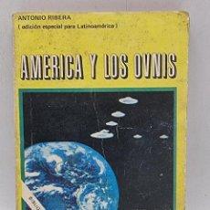 Libros de segunda mano: AMERICA Y LOS OVNIS. ANTONIO RIBERA. ED. POSADA. ARGENTINA. PAGS: 158.. Lote 284091273