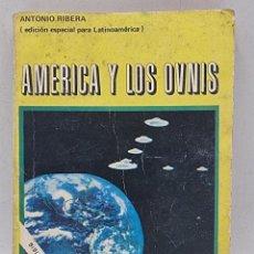 Libros de segunda mano: AMERICA Y LOS OVNIS. ANTONIO RIBERA. ED. POSADA. ARGENTINA. PAGS: 158.. Lote 284214933
