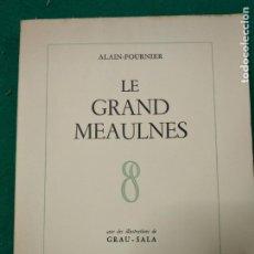 Libros de segunda mano: ALAIN-FOURNIER. LE GRAND MEAULNES. ILUSTRACIONES Y DEDICATORIA AUTOGRAFA DE GRAU-SALA.. Lote 285550808