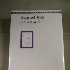 Libri di seconda mano: ANTOLOGÍA - SAMUEL ROS. COLECCIÓN OBRA FUNDAMENTAL. Lote 286399883