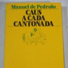 Libros de segunda mano: MANUEL DE PEDROLO, CAUS A CADA CANTONADA, EDICIONS 62. Lote 286528738