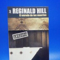 Libros de segunda mano: REGINALD HILL. EL ENREDO DE LOS MUERTOS. PLAZA & JANES. 1ª EDICION. 2001. PAGS. 327.. Lote 286615668