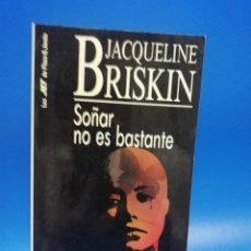 Libros de segunda mano: SOÑAR NO ES BASTANTE. BRISKIN JACQUELINE. PLAZA & JANES. 2ª EDICION. 1992. PAGS. 431.. Lote 286616108
