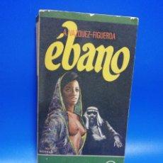 Libros de segunda mano: EBANO. A. VAZQUEZ- FIGUEROA. PLAZA & JANES. 1976. PAGS. 310.. Lote 286616553