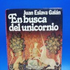 Libros de segunda mano: EN BUSCA DEL UNICORNIO. JUAN ESLAVA GALAN. PLANETA. 1987. PAGS. 280.. Lote 286624003