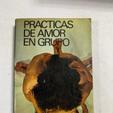 Libros de segunda mano: PRACTICAS DE AMOR EN GRUPO. DR. VALENSIN. A.T.E. BARCELONA, 1977. PAGS: 280. Lote 286627283
