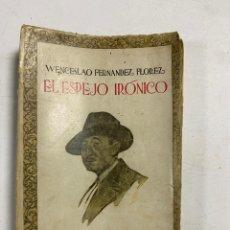 Libros de segunda mano: EL ESPEJO IRÓNICO. WENCESLAO FERNANDEZ. 4ª ED. RENACIMIENTO. PAGS: 302. Lote 286630743