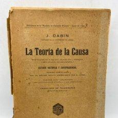 Libros de segunda mano: LA TEORIA DE LA CAUSA. J.DABIN. MADRID, 1929. PAGS: 390.. Lote 286635683