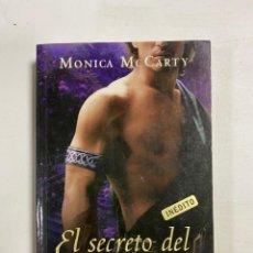 Libros de segunda mano: EL SECRETO DEL HIGHLANDER. MONICA MCCARTY. ED. CISNE. BARCELONA, 2008. PAGS: 393. Lote 286646258