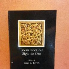 Libri di seconda mano: POESIA LIRICA DEL SIGLO DE ORO. ELIAS L. RIVERS. EDITORIAL CÁTEDRA. Lote 286673838