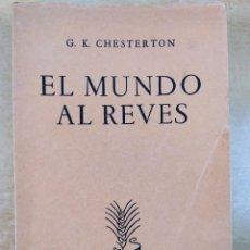 Libros de segunda mano: EL MUNDO AL REVES / G.K. CHESTERTON / 1945. LA ESPIGA DE ORO. Lote 286802923