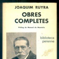 Livros em segunda mão: NUMULITE *3 JOAQUIM RUYRA OBRES COMPLETES PRÒLEG MANUEL DE MONTOLIU BIBLIOTECA PERENNE. Lote 286938253