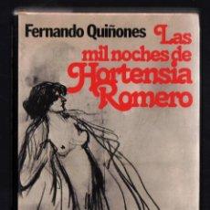 Libros de segunda mano: FERNANDO QUIÑONES LAS MIL NOCHES DE HORTENSIA ROMERO ED PLANETA 1980 4ª EDICIÓN 80000 EJEMPLARES. Lote 286961328