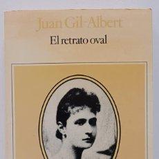 Libros de segunda mano: JUAN GIL-ALBERT: EL RETRATO OVAL. FIRMADO Y DEDICADO POR LUIS ANTONIO DE VILLENA, AUTOR DEL PRÓLOGO. Lote 286991613