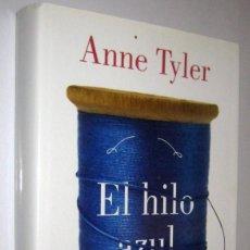 Libros de segunda mano: EL HILO AZUL - ANNE TYLER. Lote 287348593