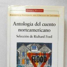 Livros em segunda mão: ANTOLOGIA DEL CUENTO NORTEAMERICANO - VV.AA. (SELECCION DE RICHARD FORD) ED. CIRCULO LECTORES. Lote 287366573