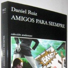 Libros de segunda mano: AMIGOS PARA SIEMPRE - DANIEL RUIZ - 2021. Lote 287428443