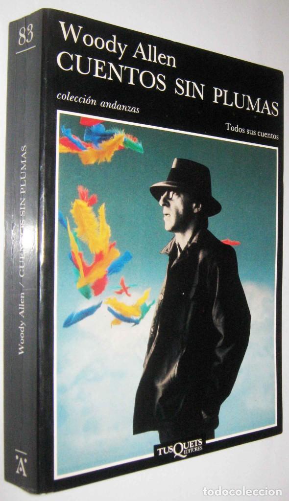 CUENTOS SIN PLUMAS - WOODY ALLEN (Libros de Segunda Mano (posteriores a 1936) - Literatura - Narrativa - Otros)