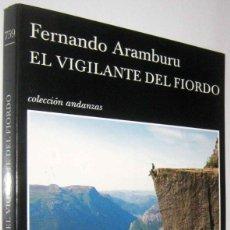 Libros de segunda mano: EL VIGILANTE DEL FIORDO - FERNANDO ARAMBURU. Lote 287469283