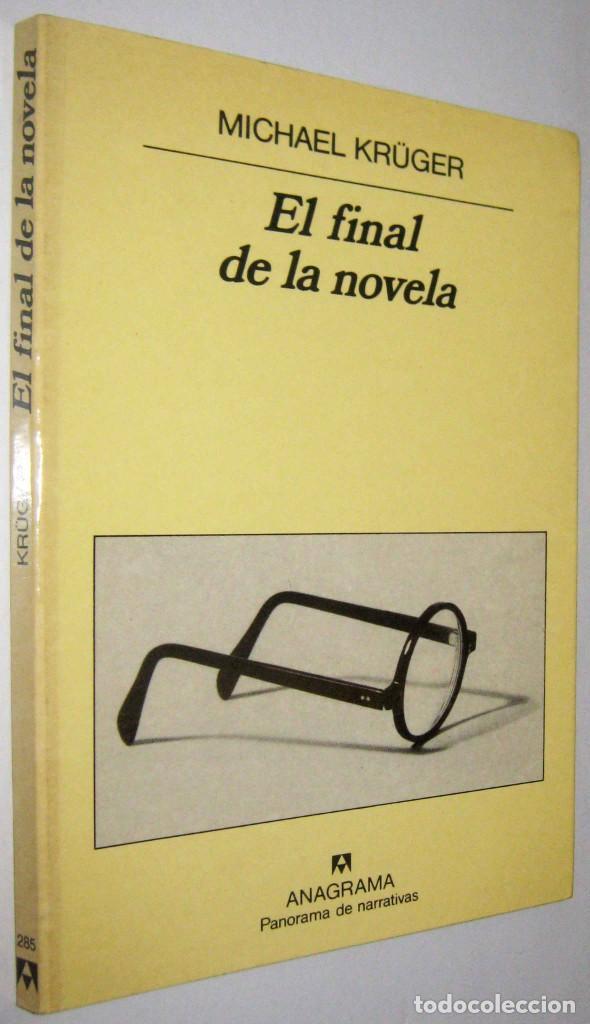 EL FINAL DE LA NOVELA - MICHAEL KRUGER (Libros de Segunda Mano (posteriores a 1936) - Literatura - Narrativa - Otros)